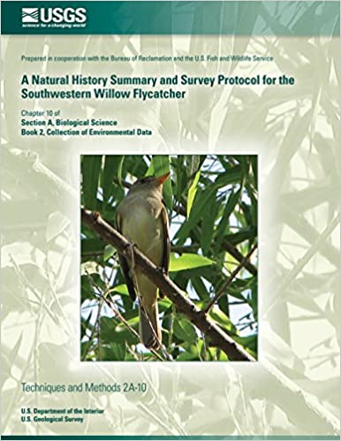 Book A Natural History Summary and Survey Protocol for the Southwestern Willow Flycatcher