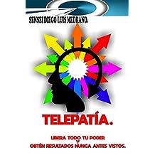 TELEPATÍA.: Libera todo tu poder y obtén resultados nunca antes vistos. (Spanish Edition)
