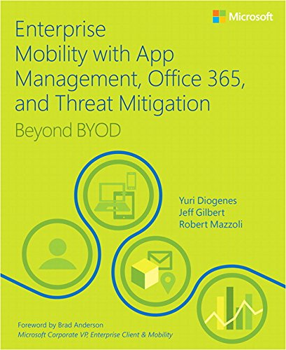 Enterprise Mobility With App Management  Office 365  And Threat Mitigation  Beyond Byod  It Best Practices   Microsoft Press