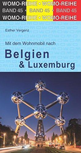 Mit dem Wohnmobil durch Belgien und Luxembourg (Womo-Reihe)