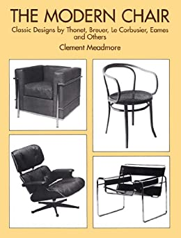 the modern chair classic designs by thonet breuer le corbusier eames and others ebook. Black Bedroom Furniture Sets. Home Design Ideas