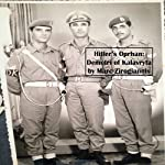 Hitler's Orphan: Demetri of Kalavryta | Marc Zirogiannis