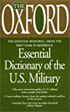 The Oxford Essential Dictionary of the U. S. Military, Oxford University Press Staff, 0425180697