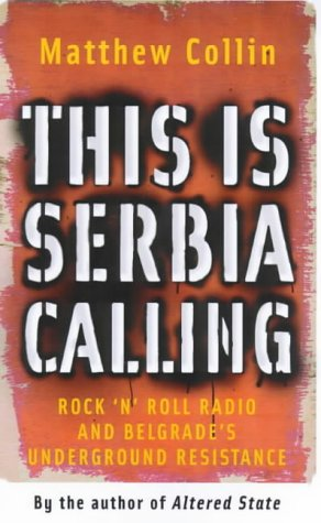 This Is Serbia Calling: Rock and Roll Radio and Belgrade's Underground Resistance