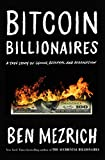 Bitcoin Billionaires: A True Story of