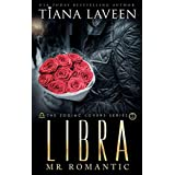 Libra - Mr. Romantic: The 12 Signs of Love (The Zodiac Lovers Series Book 10)