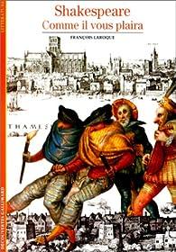 Shakespeare : Comme il vous plaira par François Laroque