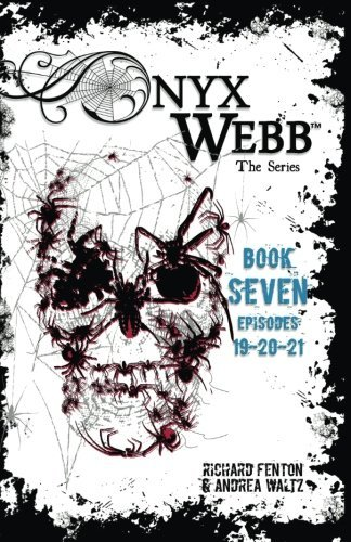Onyx Webb: Book Seven: Episodes 19, 20 & 21 by Richard Fenton (2016-10-24)