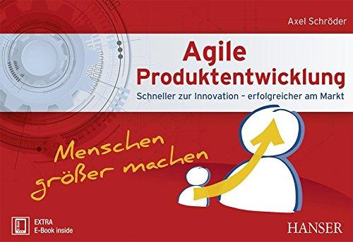 Agile Produktentwicklung: schneller zur Innovation - erfolgreicher am Markt