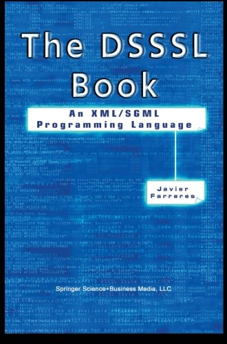 The DSSSL Book: An XML/SGML Programming Language by Brand: Springer