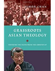 Grassroots Asian Theology: Thinking the Faith from the GroundUp
