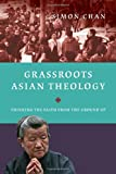 A dynamic chapter of church history is now being written in Asia. But the theological inflections at its heart are not well understood by outsiders. The published voices of elite academic theologians have drowned out the cadences of Christian faith a...