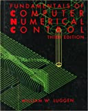 Fundamentals of Computer Numerical Control, William W. Luggen, 0827364962
