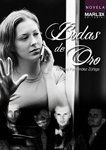 Descargar Libro Bodas De Oro: Obra Finalista En Concurso Novela Castelldefels 2015 Rosario Fernández Zúñiga