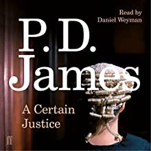 A Certain Justice Audiobook by P. D. James Narrated by Daniel Weyman