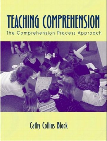 Teaching Comprehension: The Comprehension Process Approach