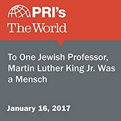 To One Jewish Professor, Martin Luther King Jr. Was a Mensch