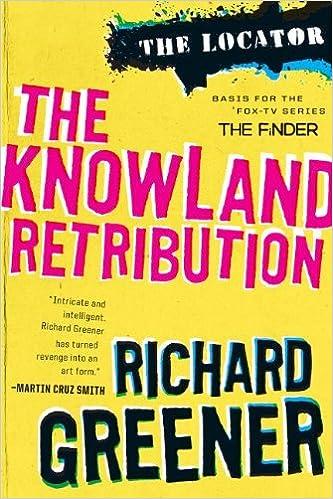 2361bbcf57 The Knowland Retribution (The Locator)  Richard Greener  9781936467426   Amazon.com  Books