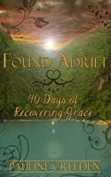 Found Adrift: 40 Days of Recovering Grace