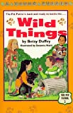 Wild Things, Betsy Duffey, 0140349987
