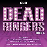 Dead Ringers: Series 15: The BBC Radio 4 Impressions Show | Tom Jamieson,Nev Fountain