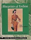 Blueprints of Fashion, Wade Laboissonniere, 0764309196