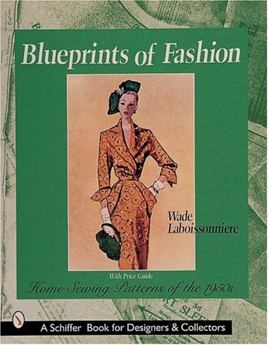 - Blueprints of Fashion: Home Sewing Patterns of 1950s
