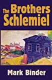 The Brothers Schlemiel, Mark Binder, 1940060028