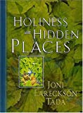 Holiness in Hidden Places, Joni Eareckson Tada, 0849953677