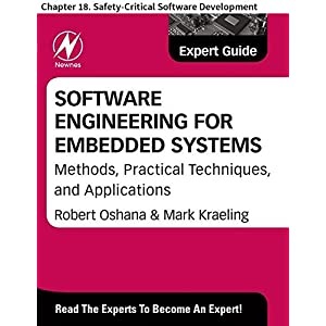 Software Engineering for Embedded Systems: Chapter 18. Safety-Critical Software Development