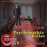 Psychopathic Killer: Scream Series, Book 1 | Chet Cunningham
