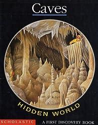 Hidden World: Caves (First Discovery Book)
