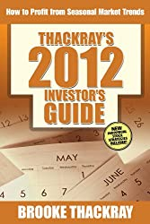 Thackray's 2012 Investor's Guide: How to Profit from Seasonal Market Trends (Thackray's Investor's Guide)