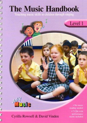 The Music Handbook: Level 1: Teaching Music Skills to Children Through Singing
