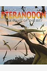Pteranodon: The Toothless Flyer (Graphic Dinosaurs (Paper)) Paperback