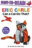 Book cover from Can a Cat Do That? (The World of Eric Carle) by Eric Carle