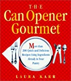 The Can Opener Gourmet, Laura Karr, 0786887494
