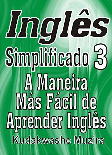 Inglês Simplificado 3 (A Maneira Mais Fácil de Aprender Inglês)