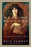 Healing Pandora: The Restoration of Hope and Abundance