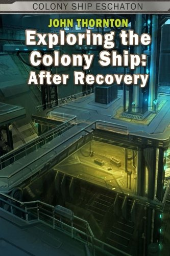 Exploring the Colony Ship: After Recovery (Colony Ship Eschaton)