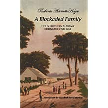 A Blockaded Family: Life in Southern Alabama During the Civil War
