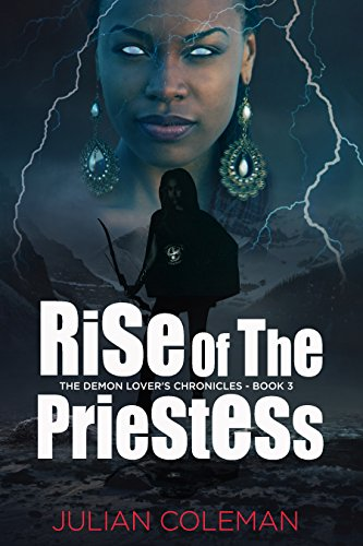 Book: Rise of the Priestess (The Demon Lover's Chronicles Book 3) by Julian M. Coleman
