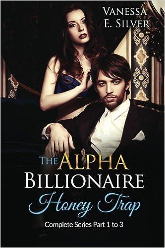 Book The Alpha Billionaire Honey Trap: Complete Series Part 1 to 3: 1-3