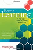 Better Learning Through Structured Teaching : A Framework for the Gradual Release of Responsibility, Fisher, Douglas and Frey, Nancy, 1416606351