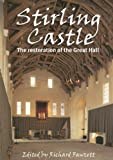 Stirling Castle: The Restoration of the Great Hall (Research Report Series)