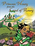 Princess Nosey from the Land of Rosey, Anita O. Brown, 1481759892