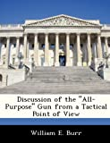 Discussion of the All-Purpose Gun from a Tactical Point of View, William E. Burr, 1288284225