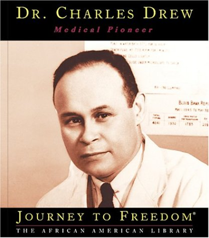 Dr. Charles Drew, Medical Pioneer (Journey to Freedom)