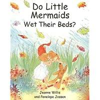Do Little Mermaids Wet Their Beds