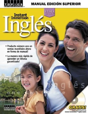 Instant Immersion Ingles: Manual Edicion Superior (old edition) (Spanish Edition)